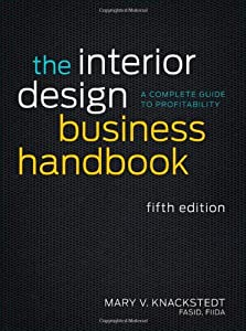 The Interior Design Business Handbook: A Complete Guide to Profitability from John Wiley & Sons