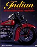 Indian Motorcycle Photographic History (087938736X) by Hatfield, Jerry