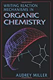 img - for Writing Reaction Mechanisms in Organic Chemistry by Audrey Miller (1992-05-07) book / textbook / text book