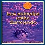 Los animales están durmiendo [The Animals Are Sleeping] | Suzanne Slade
