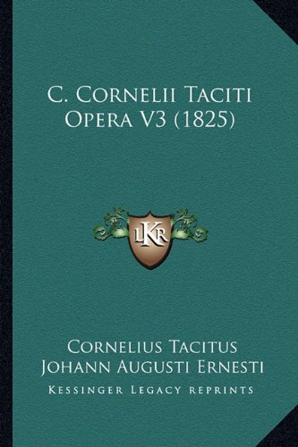 C. Cornelii Taciti Opera V3 (1825)