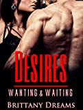 VIRGIN ROMANCE: Desires Wanting and Waiting  (MF First Time Romance) (BBW Older Man Younger Woman First Time)