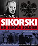 Sikorski: No Simple Soldier: A Visual...
