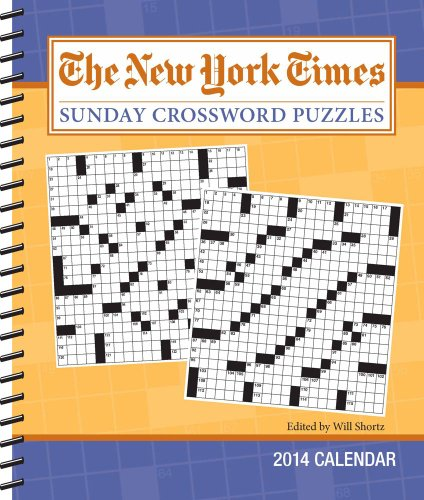 The New York Times Sunday Crossword Puzzles 2014 Weekly Planner Calendar: Edited by Will Shortz