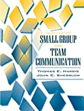 img - for Small Group and Team Communication (4th Edition) by Harris Thomas E. Sherblom John C. (2007-05-18) Paperback book / textbook / text book