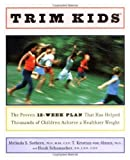 img - for Trim Kids(TM): The Proven 12-Week Plan That Has Helped Thousands of Children Achieve a Healthier Weight by Sothern, Melinda S., PhD, von Almen, T. Kristian, PhD, Schum (2001) Hardcover book / textbook / text book