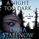 A Night Too Dark: A Kate Shugak Novel Audiobook by Dana Stabenow Narrated by Marguerite Gavin