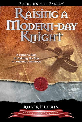 Raising a Modern-Day Knight: A Father's Role in Guiding His Son to Authentic Manhood (Guiding The House compare prices)