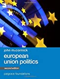 img - for European Union Politics (Palgrave Foundations Series) 2nd ,New e edition by McCormick, John (2015) Paperback book / textbook / text book