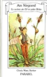Am Wegrand: Es Wohnt Ein Elf in Jeder Blute (Wayside: An Elf Lives in Every Blossom) (Flower Fairies) (378980925X) by Cicely Mary Barker