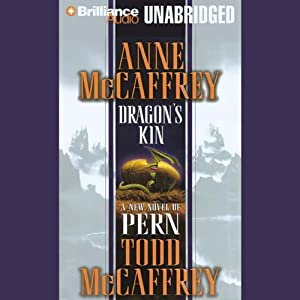 Dragon's Kin: Dragonriders of Pern, Book 18 | [Anne McCaffrey, Todd McCaffrey]