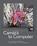 From Camera to Computer: How to Make Fine Photographs Through Examples, Tips, and Techniques (1933952377) by Barr, George