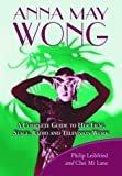 img - for Anna May Wong: A Complete Guide to Her Film, Stage, Radio and Television Work by Philip Leibfried (2003-12-03) book / textbook / text book