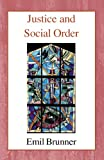 Justice and Social Order (0718890353) by Brunner, Emil