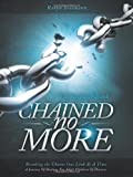 Robyn Besemann Chained No More: A Journey of Healing for Adult Children of Divorce: Participant Book