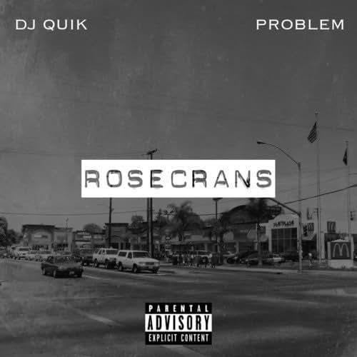 Rosecrans - DJ Quik - 2016