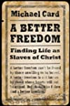A Better Freedom: Finding Life as Sla...