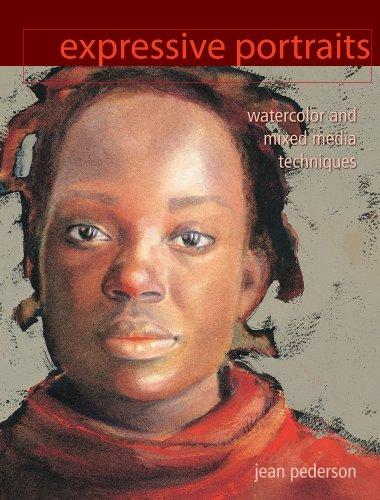 Expressive Portraits (NIP): Watercolor and Mixed Media Techniques