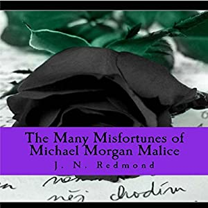 The Many Misfortunes of Michael Morgan Malice Audiobook