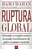 Ruptura Global: Liderando Seu Negócio Através Da Grande Transformação Do Poder Econômico Mundial (portuguese Edition)