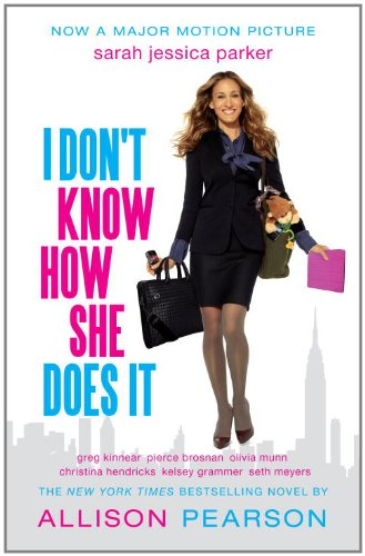 I Don't Know How She Does It (Movie Tie-In Edition) (Random House Movie Tie-In Books)