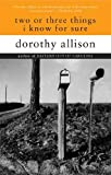 Two or Three Things I Know for Sure (0452273404) by Dorothy Allison