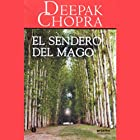 El Sendero del Mago [The Way of the Wizard] (       ABRIDGED) by Deepak Chopra Narrated by Emilio Evergenyi Matos