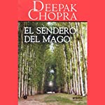 El Sendero del Mago [The Way of the Wizard] | Deepak Chopra