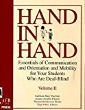 img - for Hand in Hand : Essentials of Communication and Orientation and Mobility for Your Students Who Are Deaf-Blind (2 Volumes) book / textbook / text book