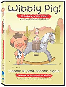 Wibbly Pig - Make-Believe With Wibbly / Développe ton imagination avec Diabolo le petit cochon rigolo (Bilingual)