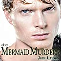 The Mermaid Murders: The Art of Murder, Book 1 Hörbuch von Josh Lanyon Gesprochen von: Kale Williams