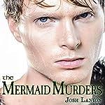 The Mermaid Murders: The Art of Murder, Book 1 | Josh Lanyon