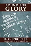 img - for Bound for Glory: A Practical Handbook For Raising a Victorious Family book / textbook / text book