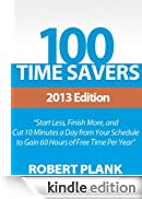 100 Time Savers: Start Less, Finish More, and Cut 10 Minutes a Day from Your Schedule to Gain 60 Hours of Free Time Per Year [Edizione Kindle]