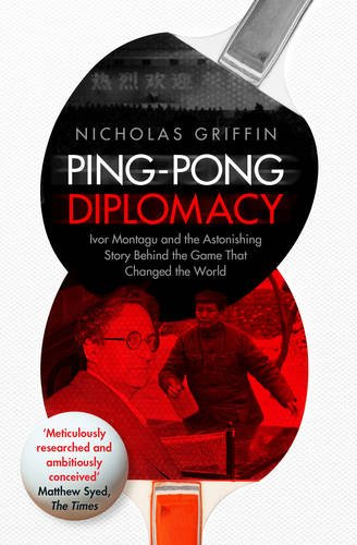 ping-pong-diplomacy-ivor-montagu-and-the-astonishing-story-behind-the-game-that-changed-the-world