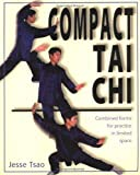 img - for Compact Tai Chi: Combined Forms for Pratice in Limited Space by Jesse Tsao (2000-04-01) book / textbook / text book
