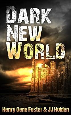 Dark New World (Dark New World, Book 1) - An EMP Survival Story
