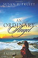 An Ordinary Angel: Faith