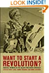 Want to Start a Revolution?: Radical...