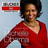 """Michelle Obama - ein amerikanischer Traum (ungek�rzte Lesung)von """"Christoph von..."""""""