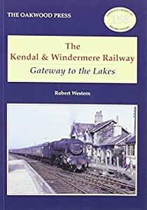 Kendal and Windermere Railway (Oakwood Library of Railway History), Robert Western