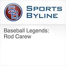 Baseball Legends: Rod Carew Radio/TV Program by Ron Barr Narrated by Ron Barr, Rod Carew