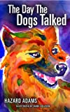 img - for The Day the Dogs Talked book / textbook / text book