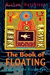The Book of Floating: Exploring the P...