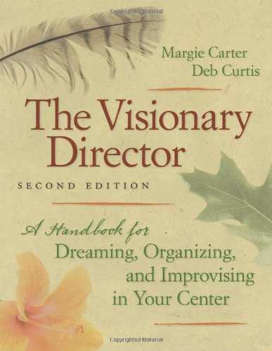 The Visionary Director, Second Edition: A Handbook for...