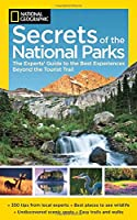 Secrets of the National Parks - The Experts Guide to the Best Experiences Beyond the Tourist Trail