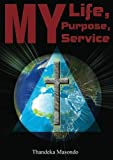 img - for My Life, My Purpose, My Service book / textbook / text book