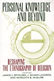 img - for Personal Knowledge and Beyond: Reshaping the Ethnography of Religion (Critical America Series) book / textbook / text book
