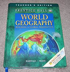 World Geography Building A Global Perspective Teacher S Edition