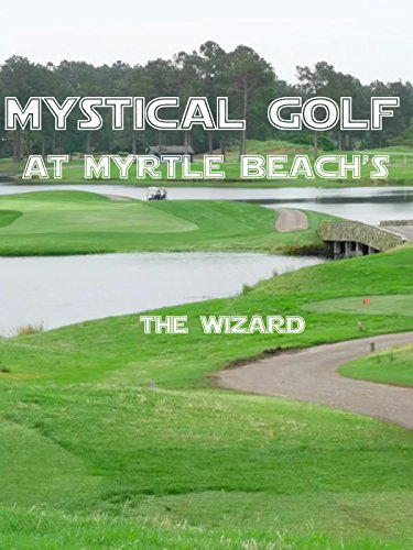 Review: Mystical Golf at Myrtle Beach's The Wizard